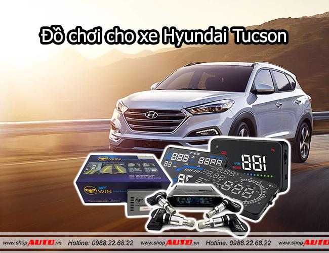 đồ chơi cho xe Hyundai Tucson