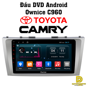 Đầu DVD android Ownice C960 cho xe Toyota Camry 2007-2011/2013