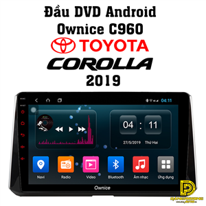 Đầu DVD android Ownice C960 xe Toyota Corolla 2019 OL1697W